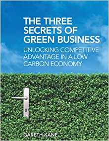 The Three Secrets of Green Business Book